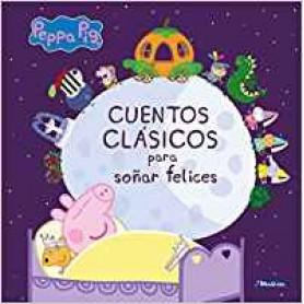 CUENTOS CLÁSICOS PARA SOÑAR FELICES (PEPPA PIG. PR