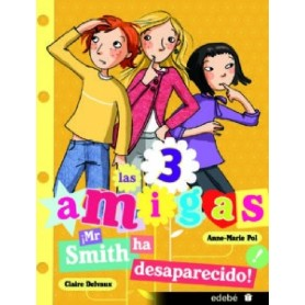 LIBRO MR. SMITH HA DESAPARECIDO (LAS TRES AMIGAS)