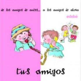 LIBRO TUS AMIGOS DE ANTES Y DE AHORA